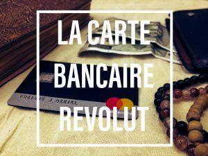 Test de la carte bancaire Revolut pour les voyageurs